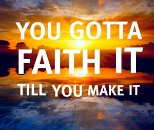 faith-it-till-you-make-it